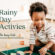 Fun Rainy Day Activities